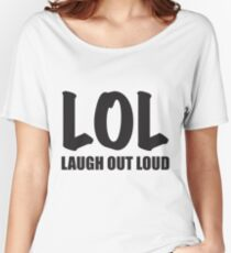 LOL (Laugh Out Loud) Women's Relaxed Fit T-Shirt