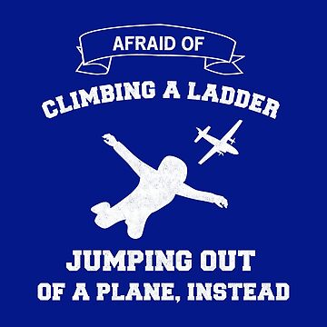 Funny t-shirt for skydivers with fear of hights by Juttas-Shirts
