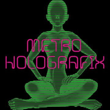 Metro Holographix! by LordNeckbeard