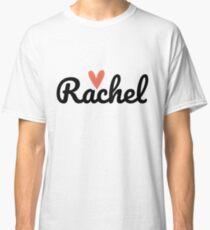 Rachel ♥ Classic T-Shirt