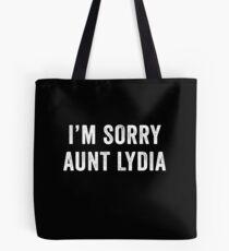 I'm Sorry Aunt Lydia Tote Bag