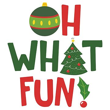 Oh what fun Christmas Merry Christmas by Shirt-Expert