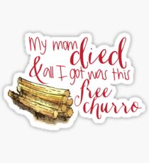 My Mom Died & All I Got Was This Free Churro Sticker