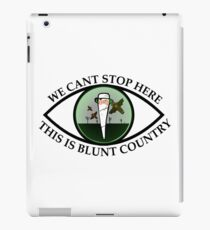 We Can't Stop Here, This Is Blunt Country - Parody  iPad Case/Skin