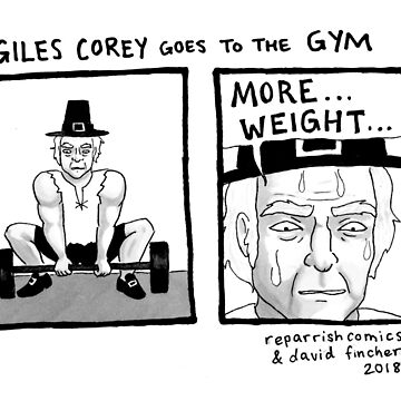 Giles Corey Goes To The Gym by reparrish