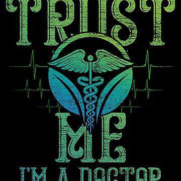 Doctor trust by GeschenkIdee