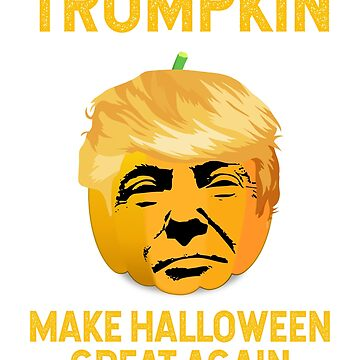 Trumpkin Make Halloween Great Again 2018 T Shirt by mightyb