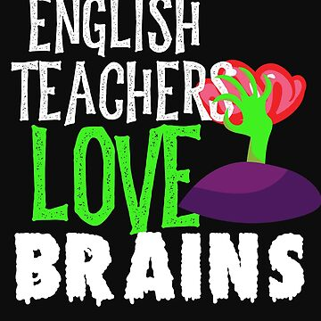 English Teachers Love Brains Funny Halloween Teacher Tshirt Funny Holiday Scary Teacher Tee School H by normaltshirts
