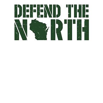 Defend the North Green Bay Yellow and Green Wisconsin by ZippyThread