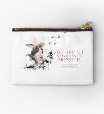 SIX OF CROWS | WE ARE ALL SOMEONE'S MONSTER. Studio Pouch