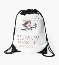 SIX OF CROWS | WE ARE ALL SOMEONE'S MONSTER. Drawstring Bag