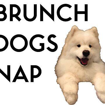 Brunch, Dogs, Nap by ryderthesamoyed
