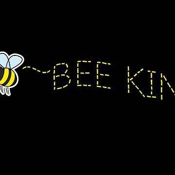 BEE KIND - Cute, Kawai version, affirmational bee by VelcroFathoms