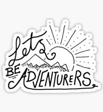 Let's Be Adventurers. Sticker