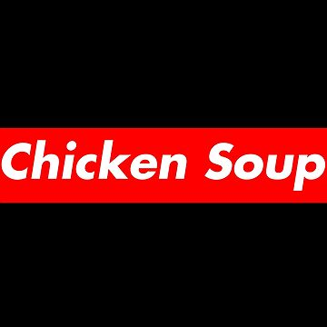 Chicken Soup by hottrend01