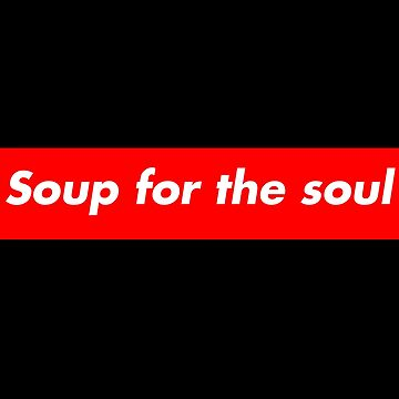 Chicken Soup for the Soul by hottrend01