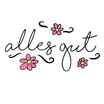 Alles gut - with flowers/mit Blumen by pinkmo