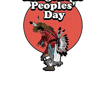 Indigenous Peoples Day Shirt alternate Columbus Day Shirt by AxTT