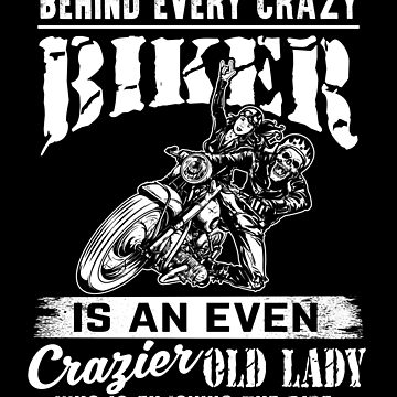 Behind every crazy bikers by valuestees