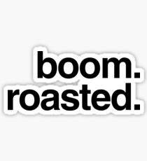boom. roasted. Sticker