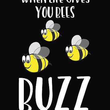When Life Gives You Bees Buzz by 64thMixUp