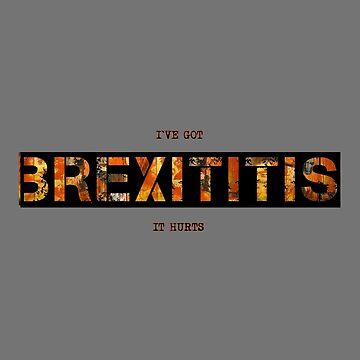 Brexit Logo Slogan I`ve Got Brexititis It Hurts by Linkbekka