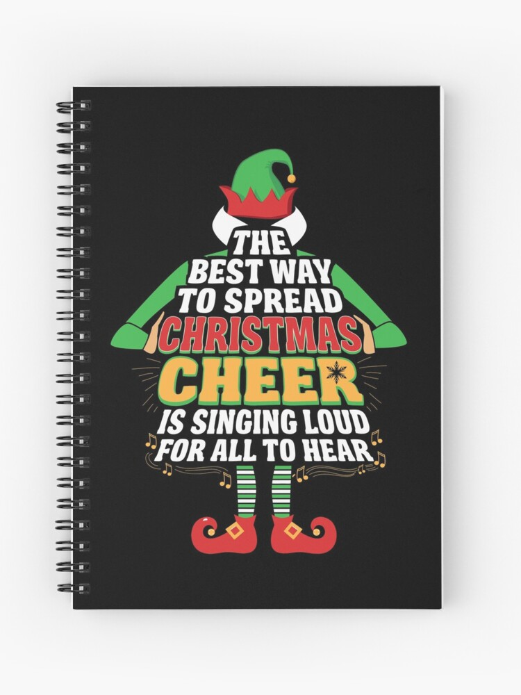 Awesome Elf Christmas Cheer Singing Loud Movie Quotes Spiral Notebook