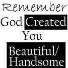You are Beautiful / Handsome by C. Tarantino