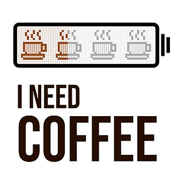 Caffiene Power, I need Coffee  by customstyle