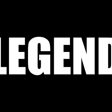 LEGEND by TheArtism