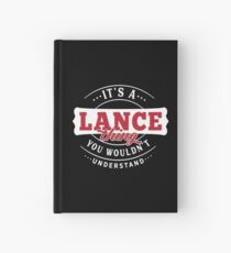 It's a LANCE Thing You Wouldn't Understand Hardcover Journal