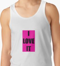 I Love It Tank Top