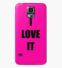 I Love It Case/Skin for Samsung Galaxy