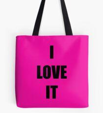 I Love It Tote Bag