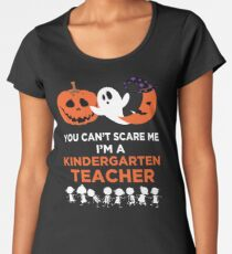 d629dd68 You Can't Scare Me I'm A Kindergarten Teacher T-Shirt Premium
