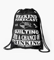Weekend Forecast: Quilting With A Chance Of Drinking Drawstring Bag