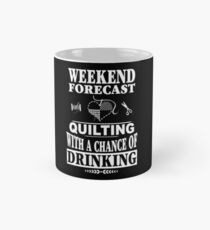 Weekend Forecast: Quilting With A Chance Of Drinking Mug