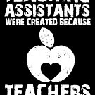 Teaching Assistants Were Created Because Teachers Need Heroes Too by wantneedlove