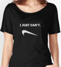 I Just Can't Women's Relaxed Fit T-Shirt