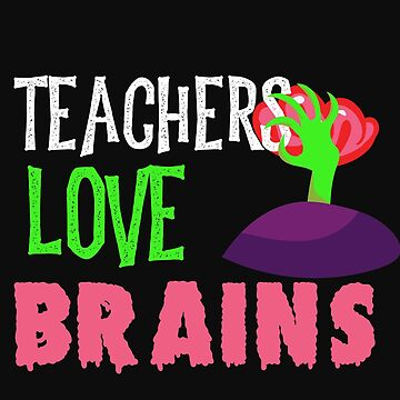 Teachers Love Brains Funny Halloween Teacher Tshirt Funny Holiday Scary Teacher Tee School Halloween by normaltshirts