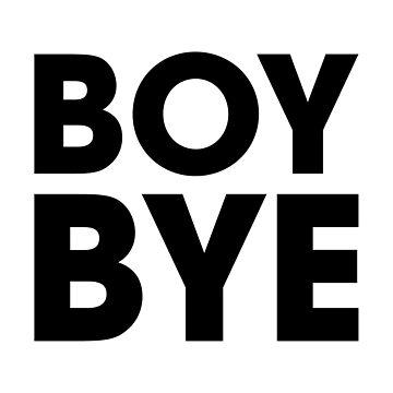 Boy Bye by DJBALOGH