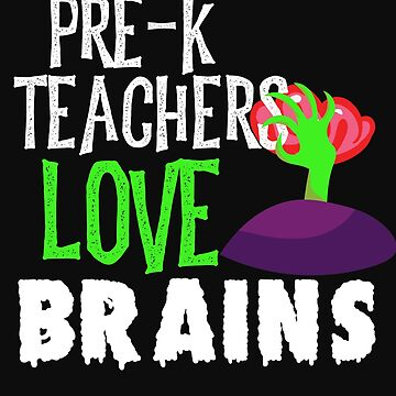 Pre K Teachers Love Brains Funny Halloween Teacher Tshirt Funny Holiday Scary Teacher Tee School Hal by normaltshirts