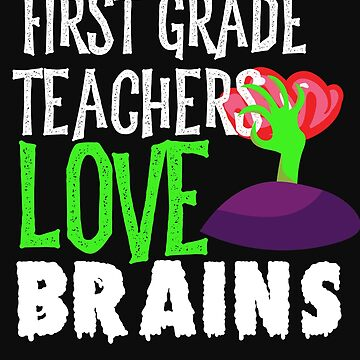1st Grade Teachers Love Brains Funny Halloween Teacher Tshirt Funny Holiday Scary Teacher Tee School by normaltshirts