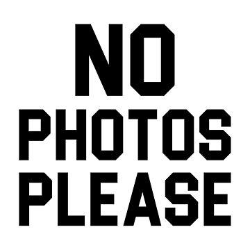 No Photos Please by DJBALOGH