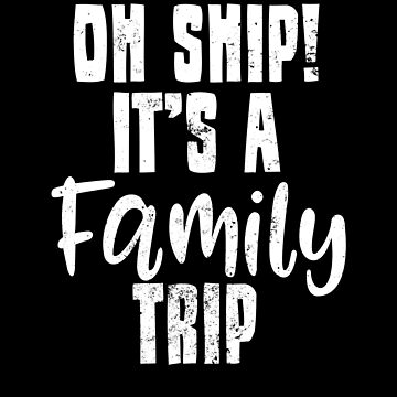 Oh Ship Cruise Shirt | It's a Family Trip Gift by IsiTees