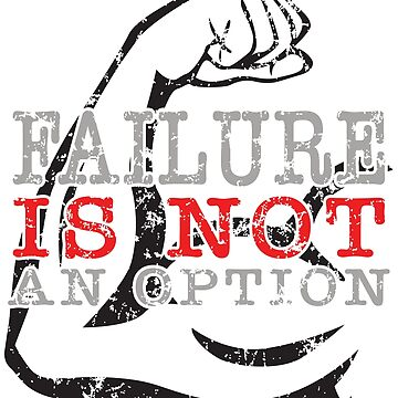 Failure is NOT an option by hobrath