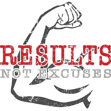 Results Not Excuses by hobrath