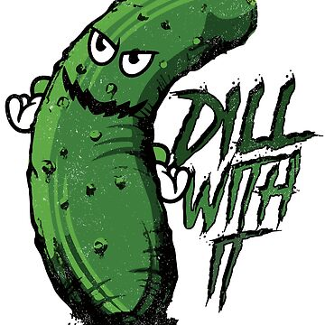 Dill With It Funny Pickle Halloween Costume Gift by kolbasound