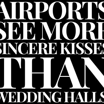 Airports See More Sincere Kisses Than Wedding Halls by Under-TheTable