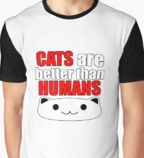 Cats are better than humans Graphic T-Shirt